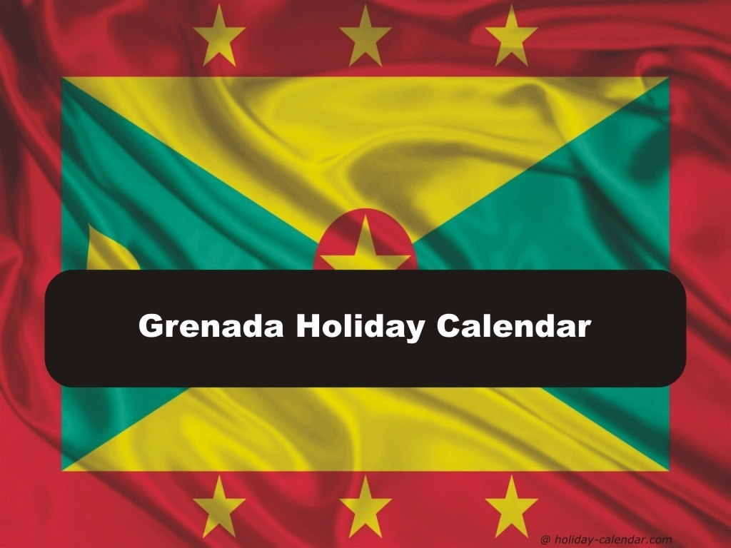Grenada 2019 / 2020 Holiday Calendar-All The Holidays In Grenada 2020