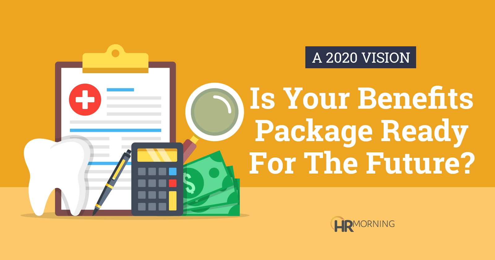 A 2020 Vision: Is Your Benefits Package Ready For The Future-Monthly Wellness Topics 2020