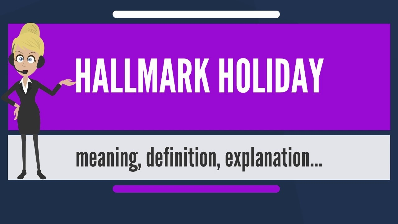What Is Hallmark Holiday? What Does Hallmark Holiday Mean? Hallmark Holiday  Meaning & Explanation-What Are Hallmark Holidays
