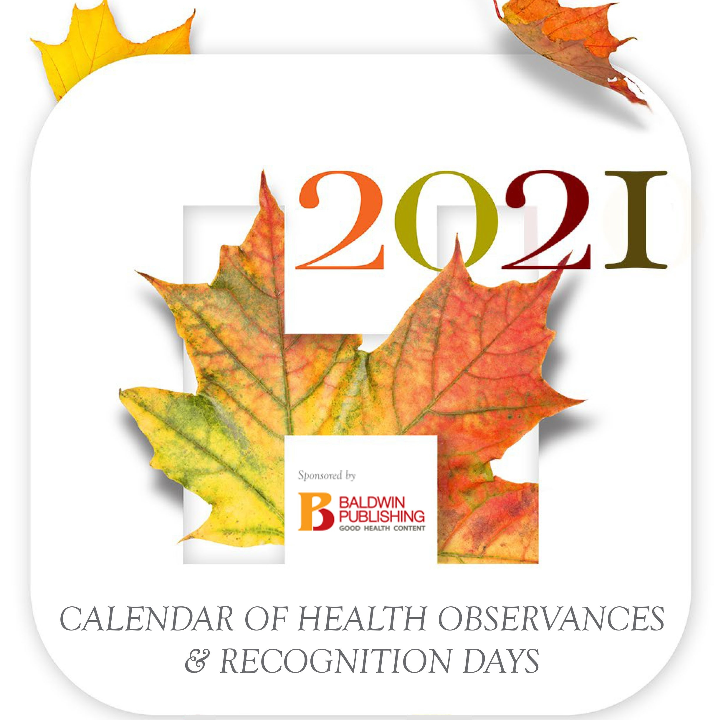 Baldwin Publishing Sponsors 2021 Health Observances Calendar-Printable Healthcare Awareness Calendar 2021