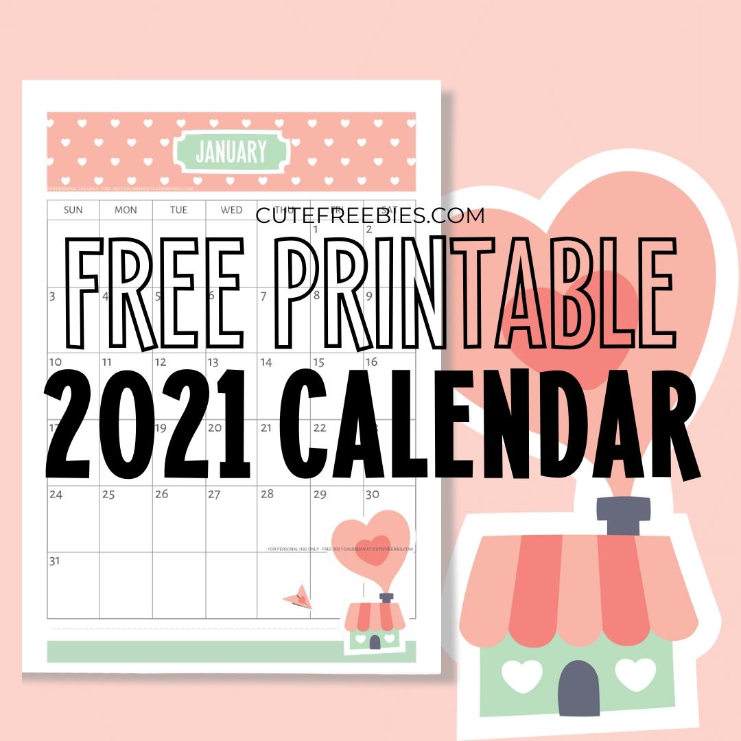 Free Printable 2021 Calendar - Super Cute! - Cute Freebies-Printable Monthly Diaries 2021