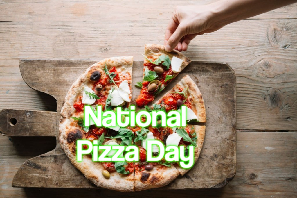 National Pizza Day 2022 - When, Where And Why It Is-National Food Holidays For 2021